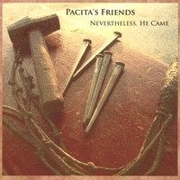 Pacita's Friends | Nevertheless, He Came