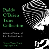 Paddy O'Brien Tune Collection | Volume 3:8 - Single Jigs 1 to 50