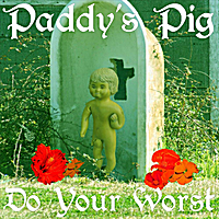 Paddy's Pig | Do Your Worst