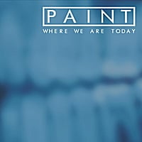 Paint | Where We Are Today