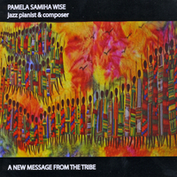 Pamela Samiha Wise | A New Message from the Tribe