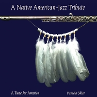 Pamela Sklar | A Native American-Jazz Tribute (A Tune for America)