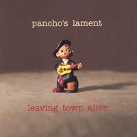 Pancho's Lament | Leaving Town Alive