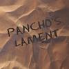 PANCHO'S LAMENT: Pancho's Lament