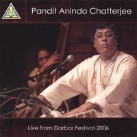 PANDIT ANINDO CHATTERJEE: Live At Darbar Festival 2006