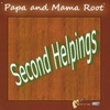 Papa and Mama Root: Second Helpings