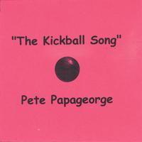 Pete Papageorge | The Kickball Song