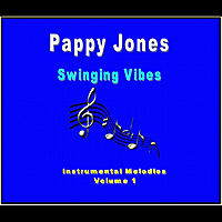 Pappy Jones: Swinging Vibes(Instrumental Melodies, Vol. 1)
