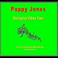 Pappy Jones | Swinging Vibes Two(Instrumental Melodies, Vol. 2)