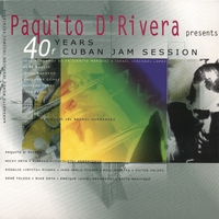 Paquito D'Rivera | 40 Years Of Cuban Jam Sessions