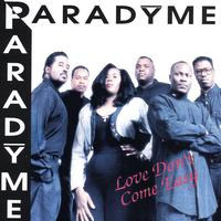 Paradyme | Love Don't Come Easy