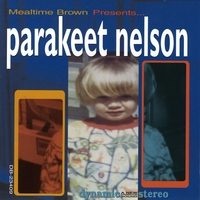 Parakeet Nelson & Chris Cates | Mealtime Brown Presents... Parakeet Nelson