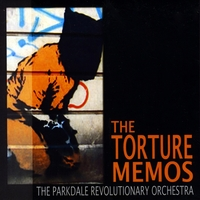 The Parkdale Revolutionary Orchestra | The Torture Memos
