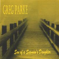 Greg Parke | Son of a Seaman's Daughter