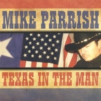 Mike Parrish: Texas In The Man
