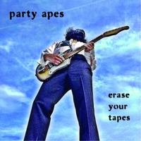 Party Apes: Erase Your Tapes