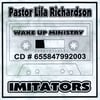 PASTOR LILA RICHARDSON: Wake Up Ministry - Imitators
