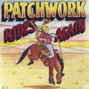 Patchwork: Patchwork Rides Again!