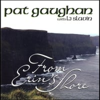 Pat Gaughan: From Erin