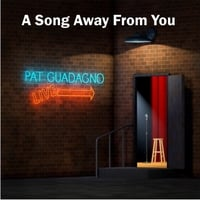 Pat Guadagno | A Song Away from You