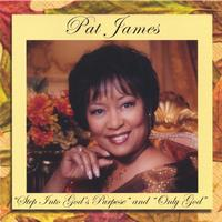 Pat James | Step Into God's Purpose