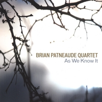 Brian Patneaude Quartet | As We Know It