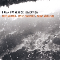 Brian Patneaude | Riverview (feat. Mike Moreno, Jesse Chandler & Danny Whelchel)