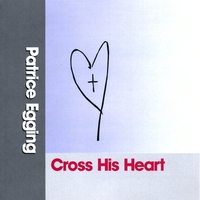 Patrice Egging | Cross His Heart