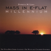 Patricia M. Long | Mass in E-Flat: Millennium