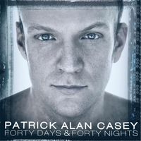Patrick Alan Casey | Forty Days & Forty Nights