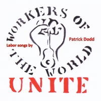Patrick Dodd: Workers of the World:  Unite