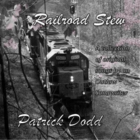 Patrick Dodd: Railroad Stew