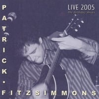 Patrick Fitzsimmons | Live 2005 The Birthday Shows
