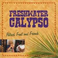 Patrick Frost and Friends: Freshwater Calypso