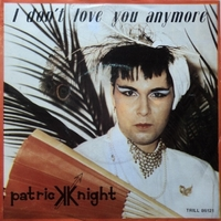 Patrick Knight | I Don't Love You Anymore