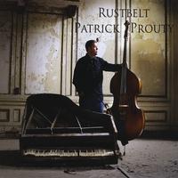 Patrick Prouty: Rustbelt