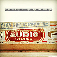 Patrick Prouty: New American Daydream