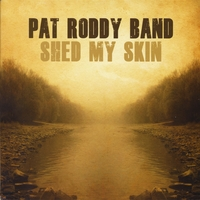 Pat Roddy Band | Shed My Skin