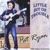 Pat Ryan: Little Bit of Trouble