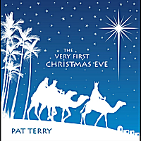 Pat Terry | The Very First Christmas Eve