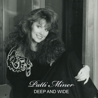 Patti Miner | Deep and Wide