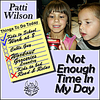 Patti Wilson | Not Enough Time In My Day