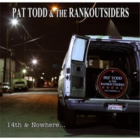 Pat Todd & the Rankoutsiders | 14th & Nowhere...