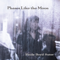 Paula Boyd Sutor | Phases Like the Moon