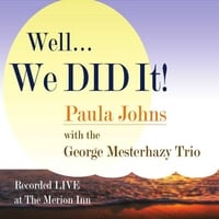 Paula Johns & The George Mesterhazy Trio | Well... We Did It! (Live)