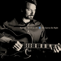 Paul Borger | I'm Gonna Do Right