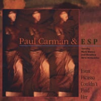 Paul Carman & ESP | Even Picasso Couldn't Find Her (2000)