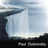 "Paul Dubrovsky: ""On the edge of eternity"""
