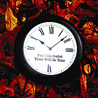 Paul Edis Sextet | There Will Be Time