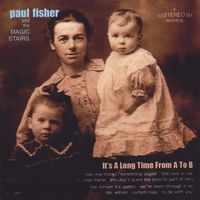 paul fisher and the magic stairs | It's A Long Time From A To B